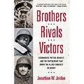 Brothers, Rivals, Victors by Jonathan Jordan