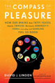 The Compass of Pleasure, by David J. Linden