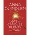 Anna Quindlen, Lots of Candles, Plenty of Cake. Red book cover with a sparkler.