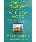Finding Your Way in a Wild New World by Martha Beck. Book cover with yellow text on a blue background.