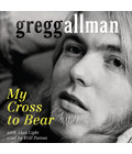 Gregg Allman memoir My Cross to Bear