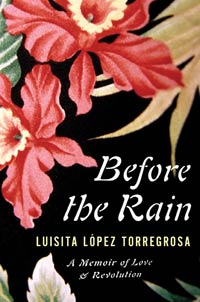 Porta del libro de Luisita López Torregrosa, Before the Rain, a Memoir of Love and Revolution.