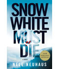 Snow White Must Die by Nele Neuhaus, Summer Book Recommendations (Courtesy St. Martin's Press)