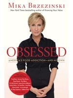 Mika Brzezinski, New book, Obsessed:  America's Food Addiction and My Own