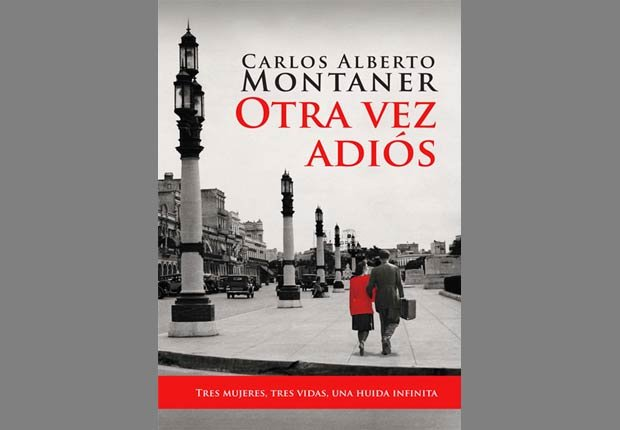 Otra vez adiós, libro de Carlos Alberto Montaner - Libros para este verano