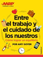 Entre el trabajo y el cuidado de los nuestros, libro de Amy Goyer