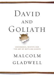 Book cover for David and Goliath by Malcolm Gladwell (Courtesy Little, Brown and Company)