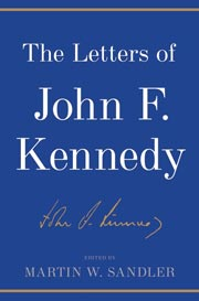 The Letters of John F. Kennedy by Martin W. Sandler (Courtesy Bloomsbury)
