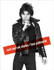 Rock and Roll Stories by Lynn Goldsmith (Courtesy Abrams)