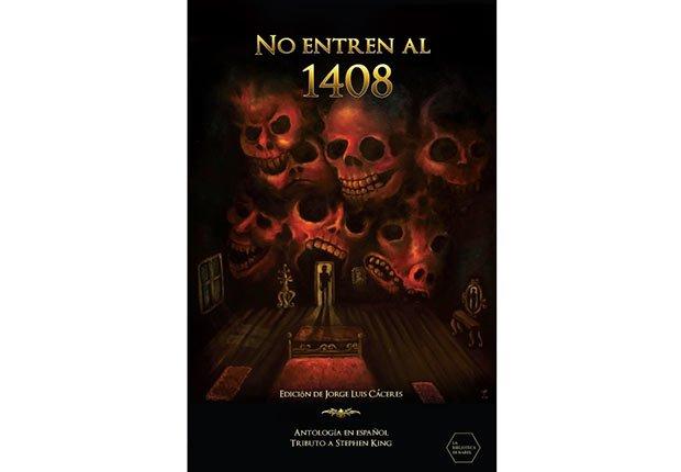 Portada del libro, No Entren al 1408: Antología en español tributo a Stephen King - Género de horror y espanto - Traducciones y publicaciones en español - Halloween
