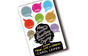 How to succeed in business witout really crying book by Carol Leifer