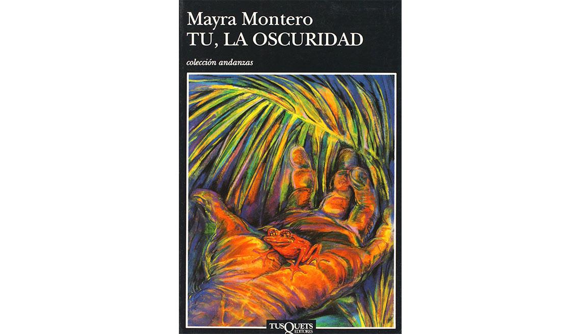 Portada del libro Tú, la oscuridad de Mayra Montero - Autores recomendados de la literatura en español