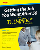 How to Get the Job You Want After 50 for Dummies