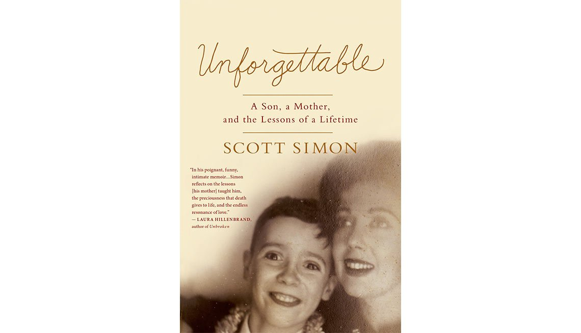 The memoir 'Unforgettable' by Scott Simon celebrates his beloved mother