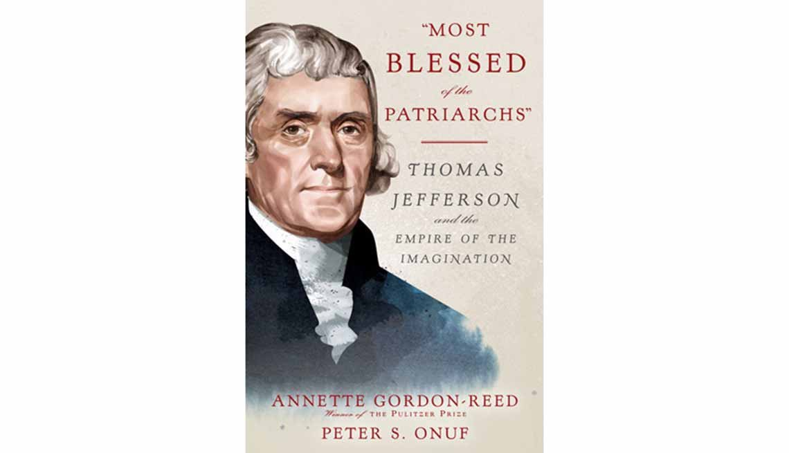 "'Most Blessed of the Patriarchs"": Thomas Jefferson and the Empire of the Imagination' by Annette Gordon-Reed and Peter S. Onuf"