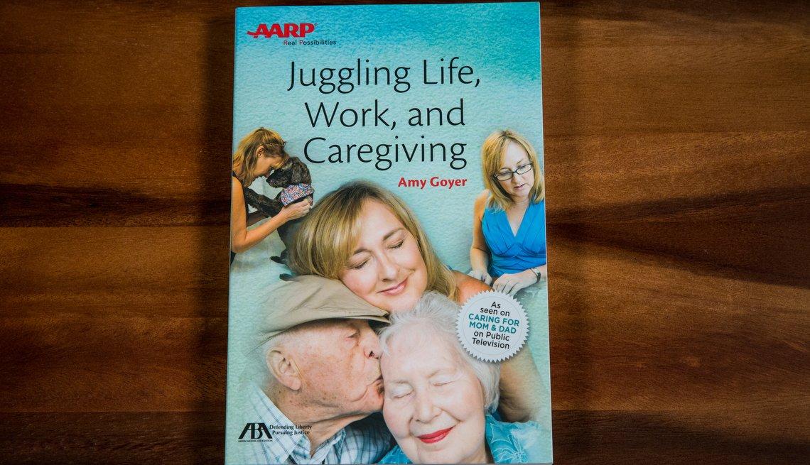 Juggling Life, Work, and Caregiving, AARP Books