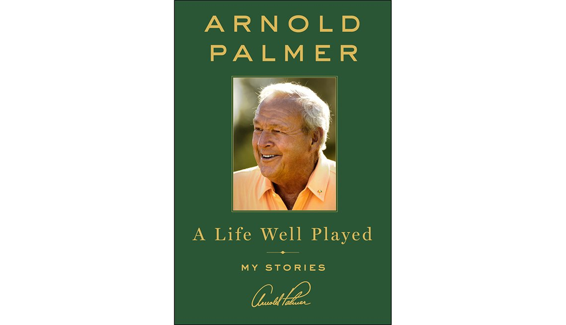 'A Life Well Played' by Arnold Palmer