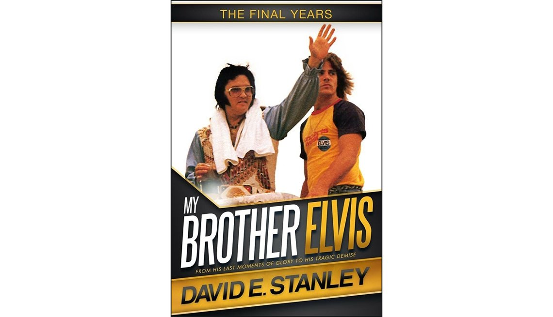 'My Brother Elvis: The Final Years' by David E. Stanley