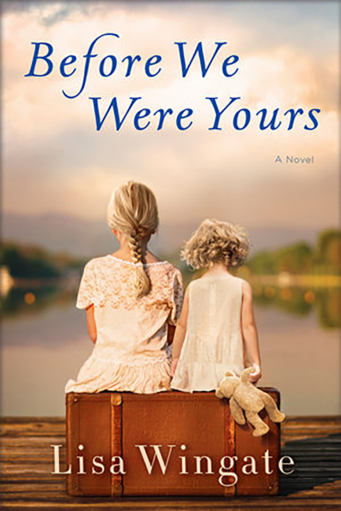 Before We Were Yours, By Lisa Winslow