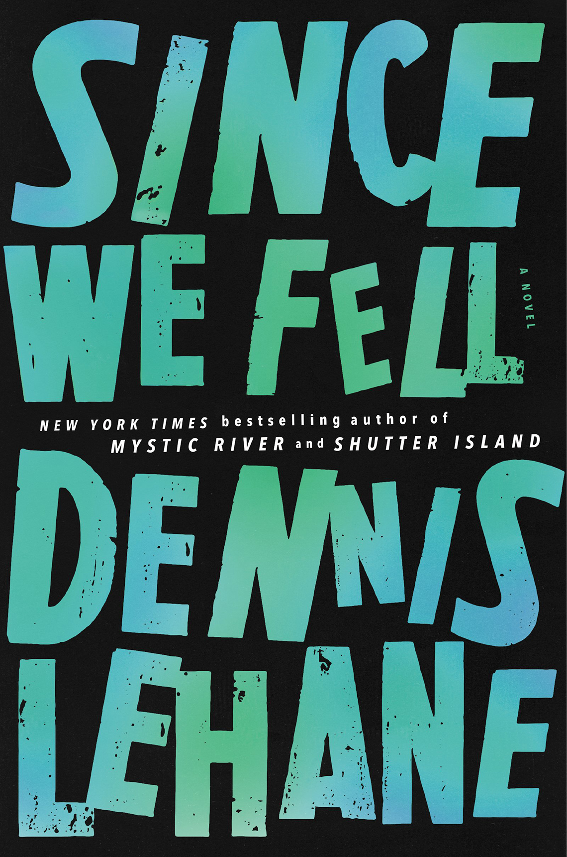 Since We Fell, by Dennis Lehane