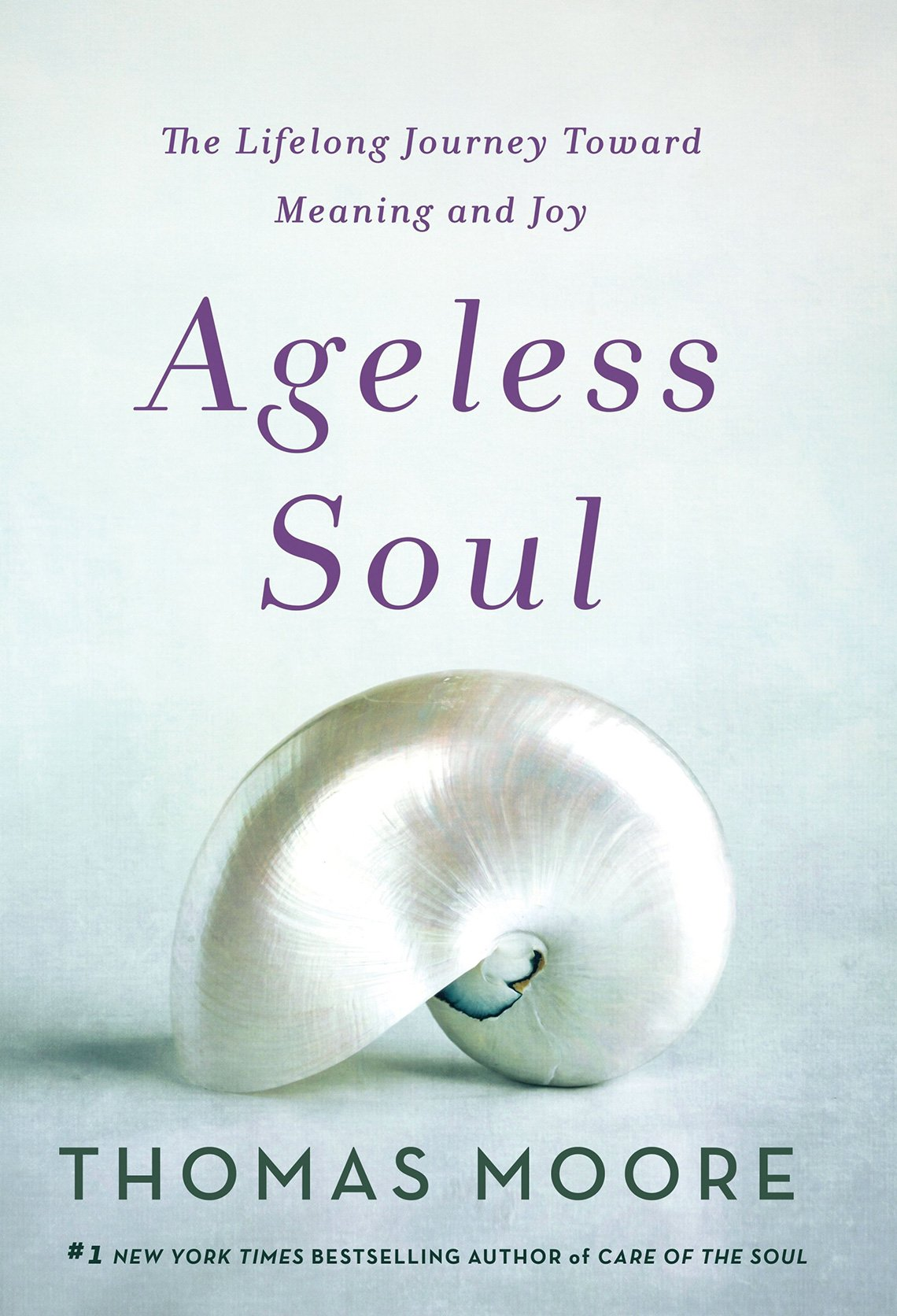 'Ageless Soul: The Lifelong Journey Toward Meaning and Joy' by Thomas Moore