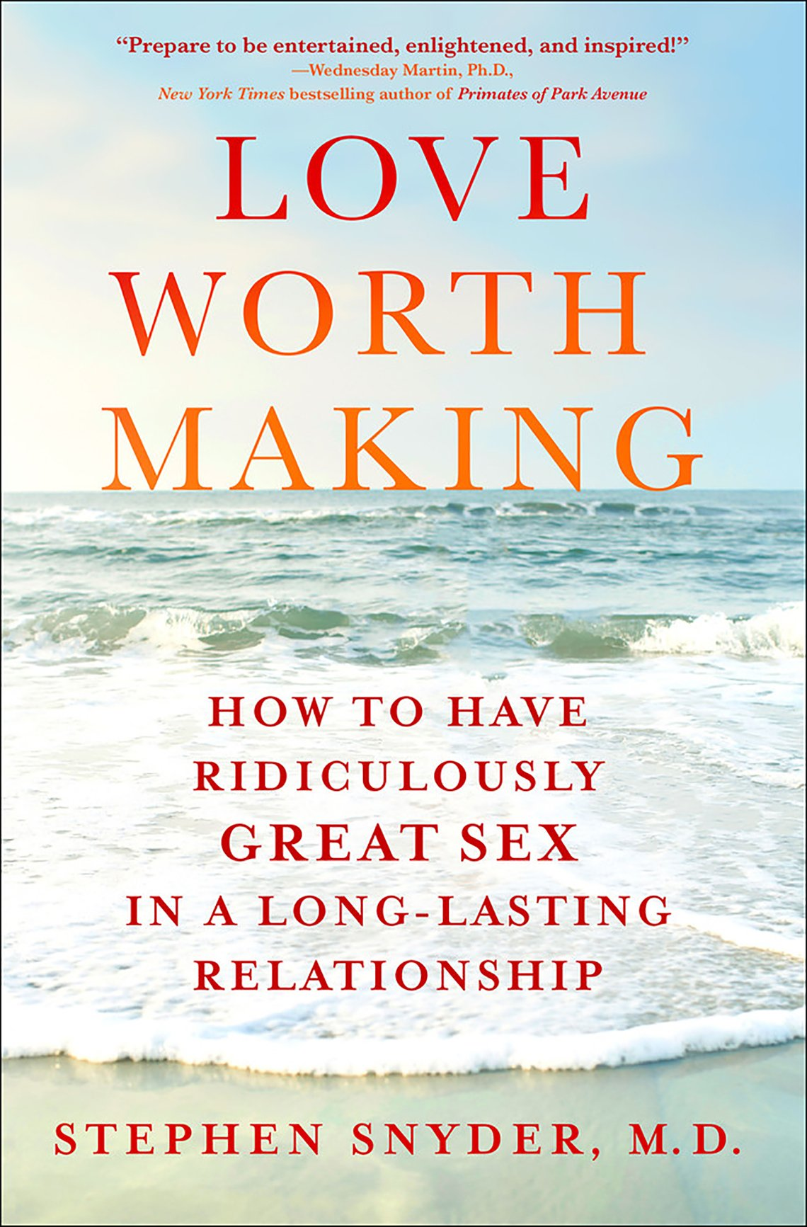 Book cover of Love Worth Making by Stephen Snyder. A sunset view of the ocean from a shore