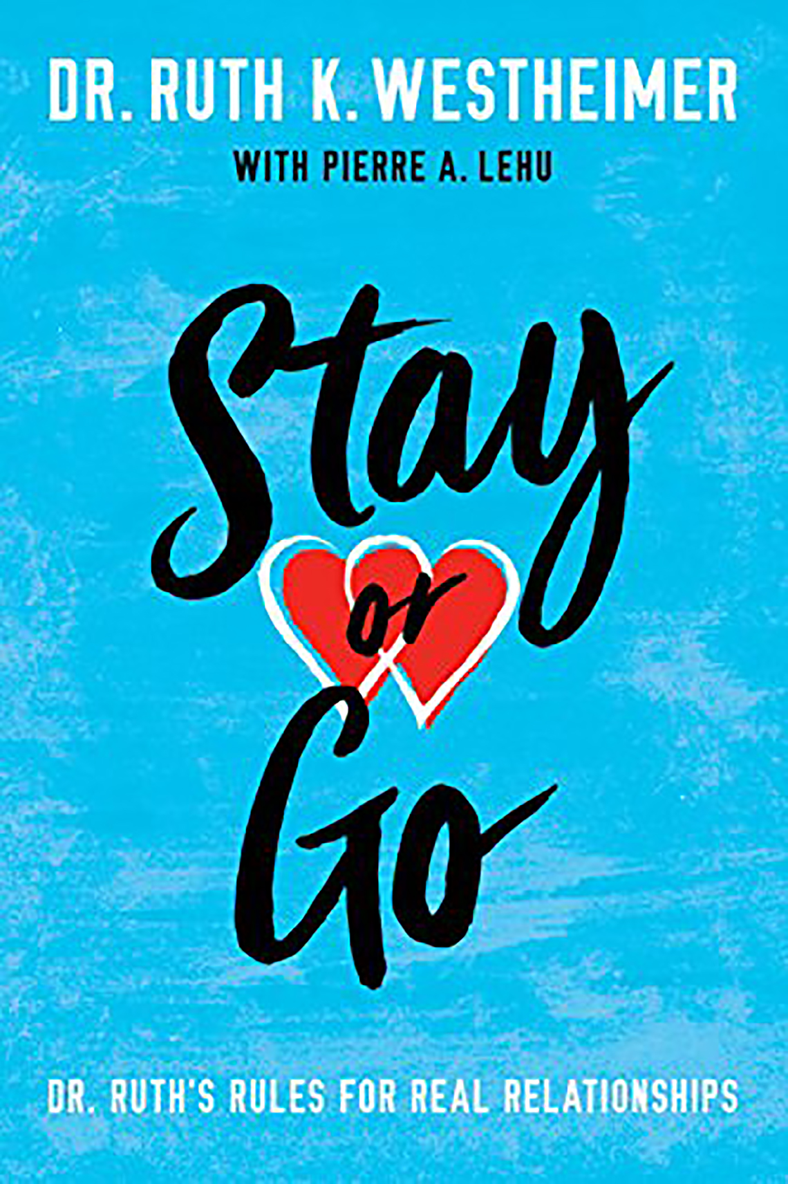 Book cover of Stay Or Go by Dr. Ruth Westheimer. Blue background with black lettering and two overlapping red hearts