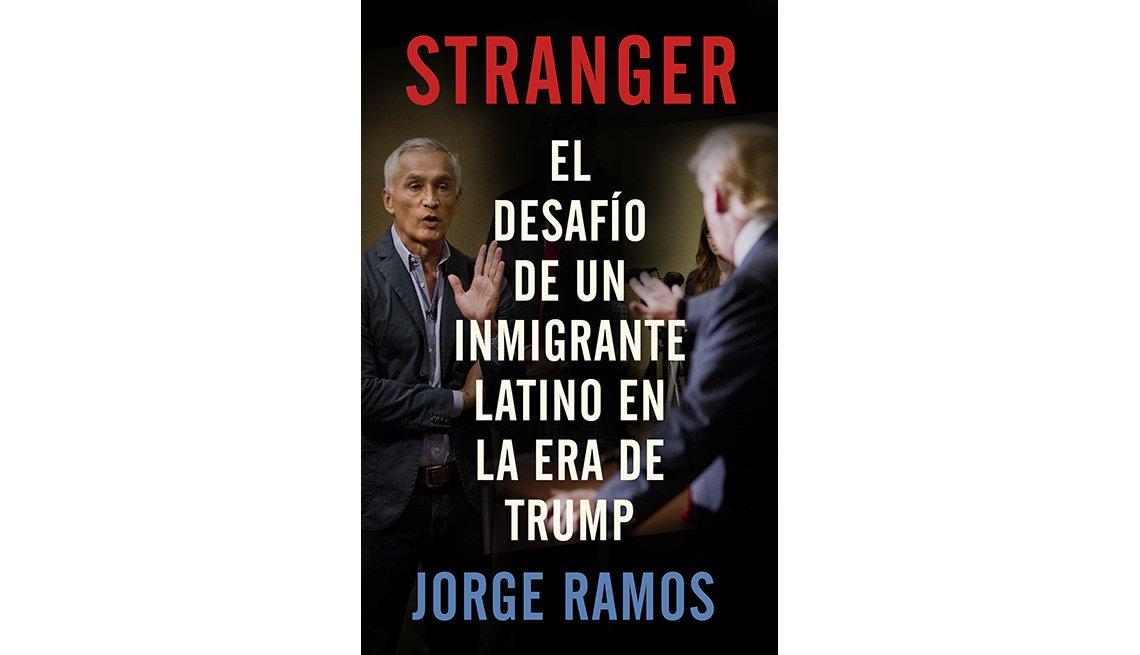 Portada del libro Stranger, el desafío de un inmigrante latino en la era de Trump