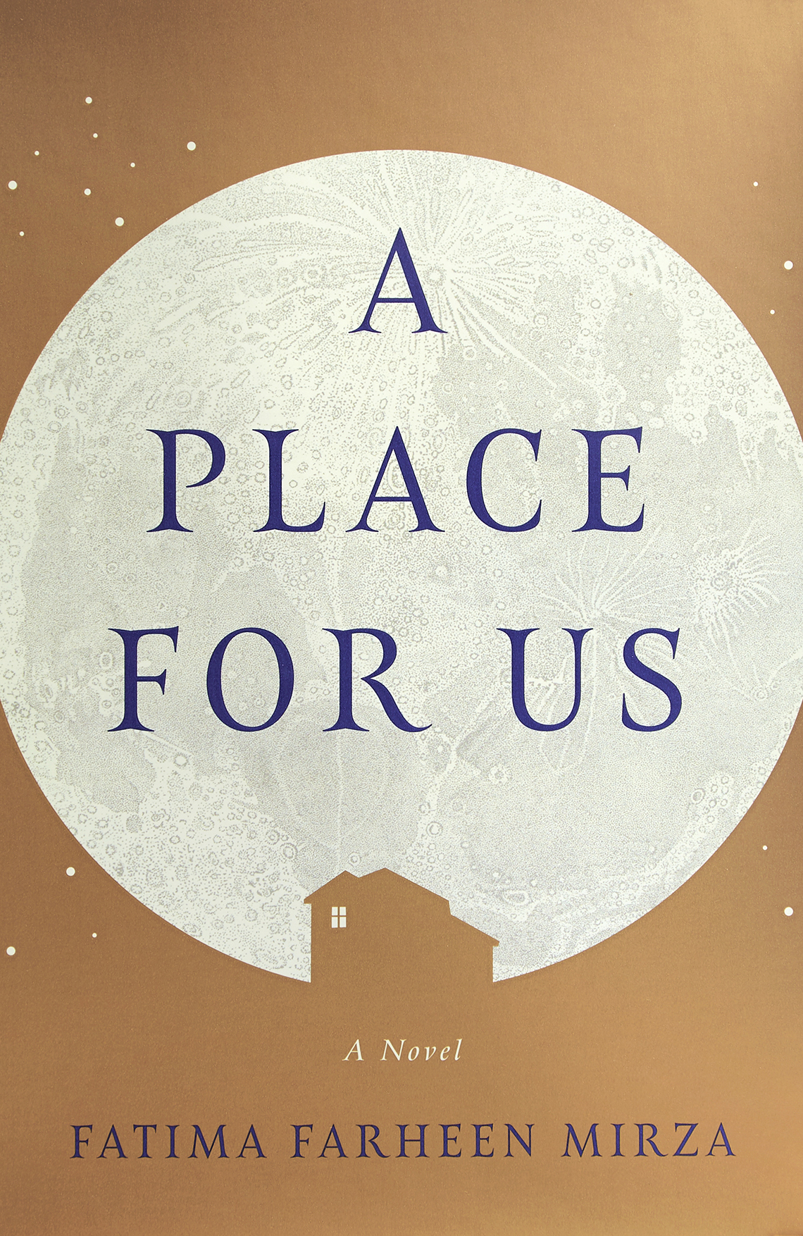 book cover, text reads: A Place For Us, A Novel, Fatima Farheen Mirza