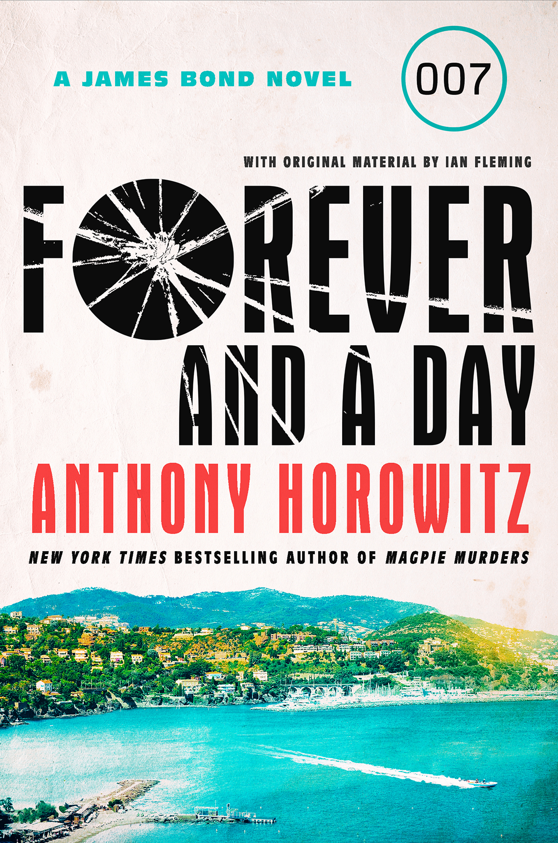 """Book cover that reads """"A James Bond Novel, 007, Forever and a Day, Anthony Horowitz"""