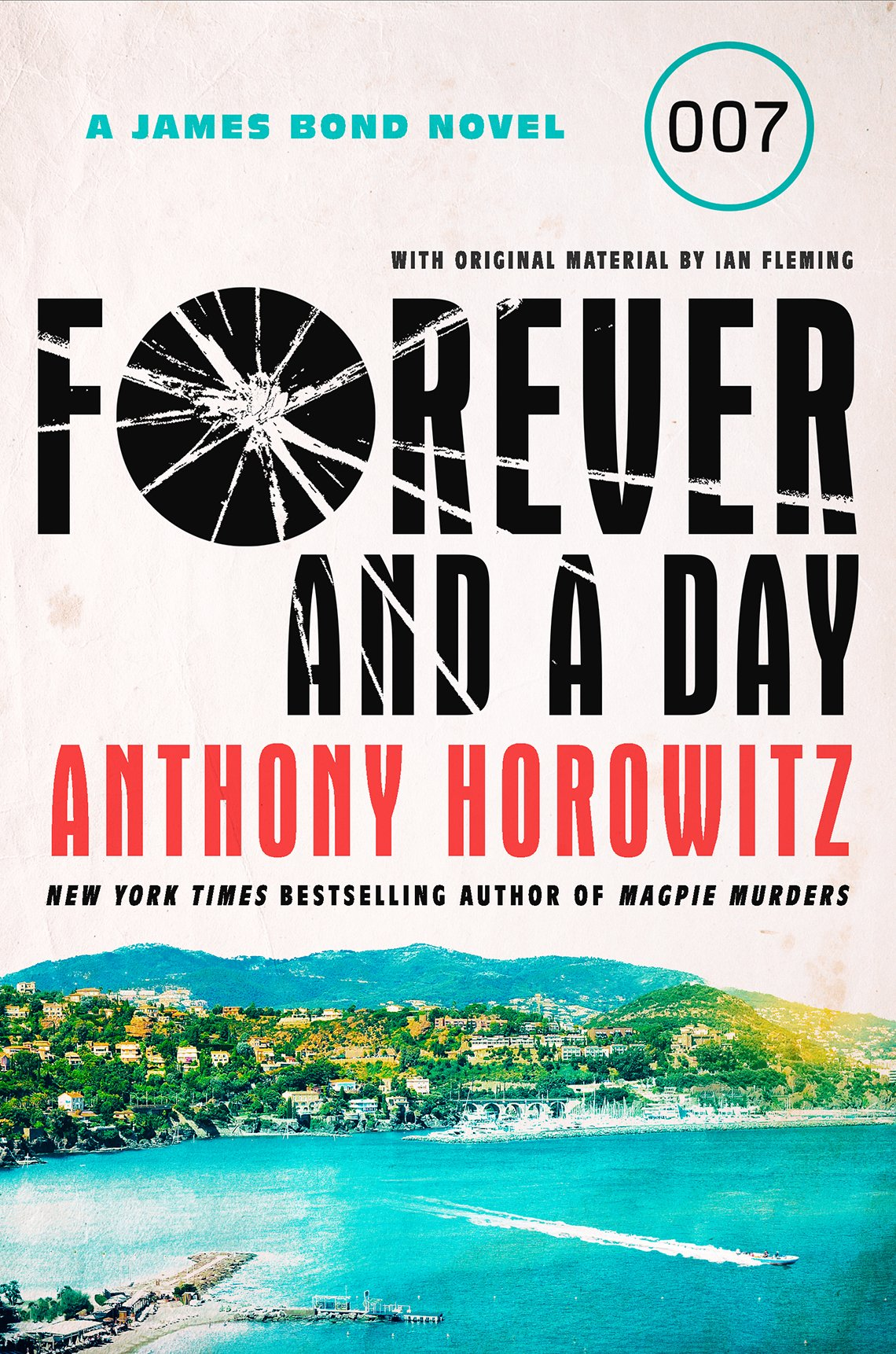 "Book cover that reads ""A James Bond Novel, 007, Forever and a Day, Anthony Horowitz"