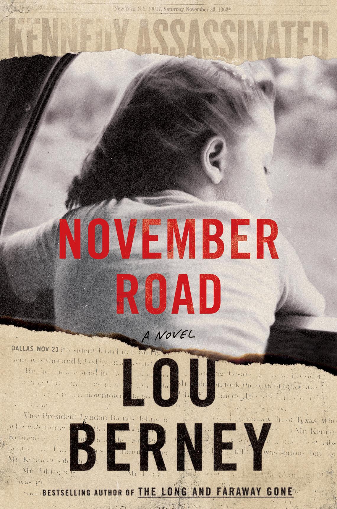 "Book cover, text reads ""November Road, A Novel, Lou Berney """