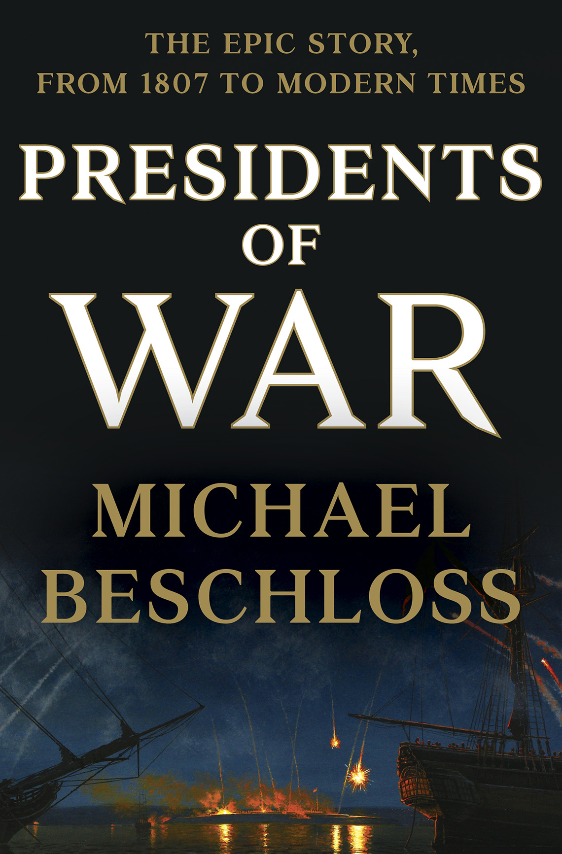 """Book cover, text reads """"The epic story, from 1807 to modern times, Presidents of War, Michael Beschloss"""""""