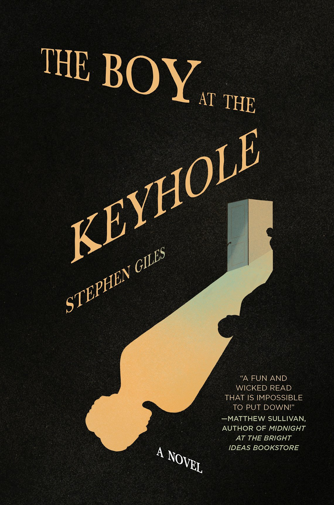 Book cover reads The Boy at the Keyhole, Stephen Giles Novel.