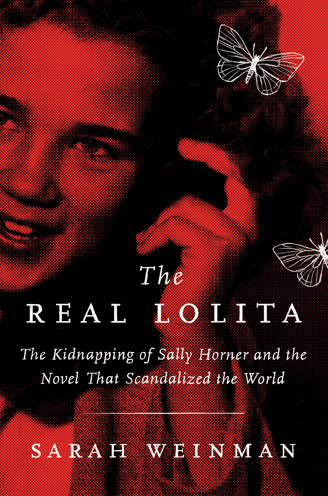 Book cover reads, The Real Lolita, The Kidnapping of Sally Horner and the Novel That Scandalized the World
