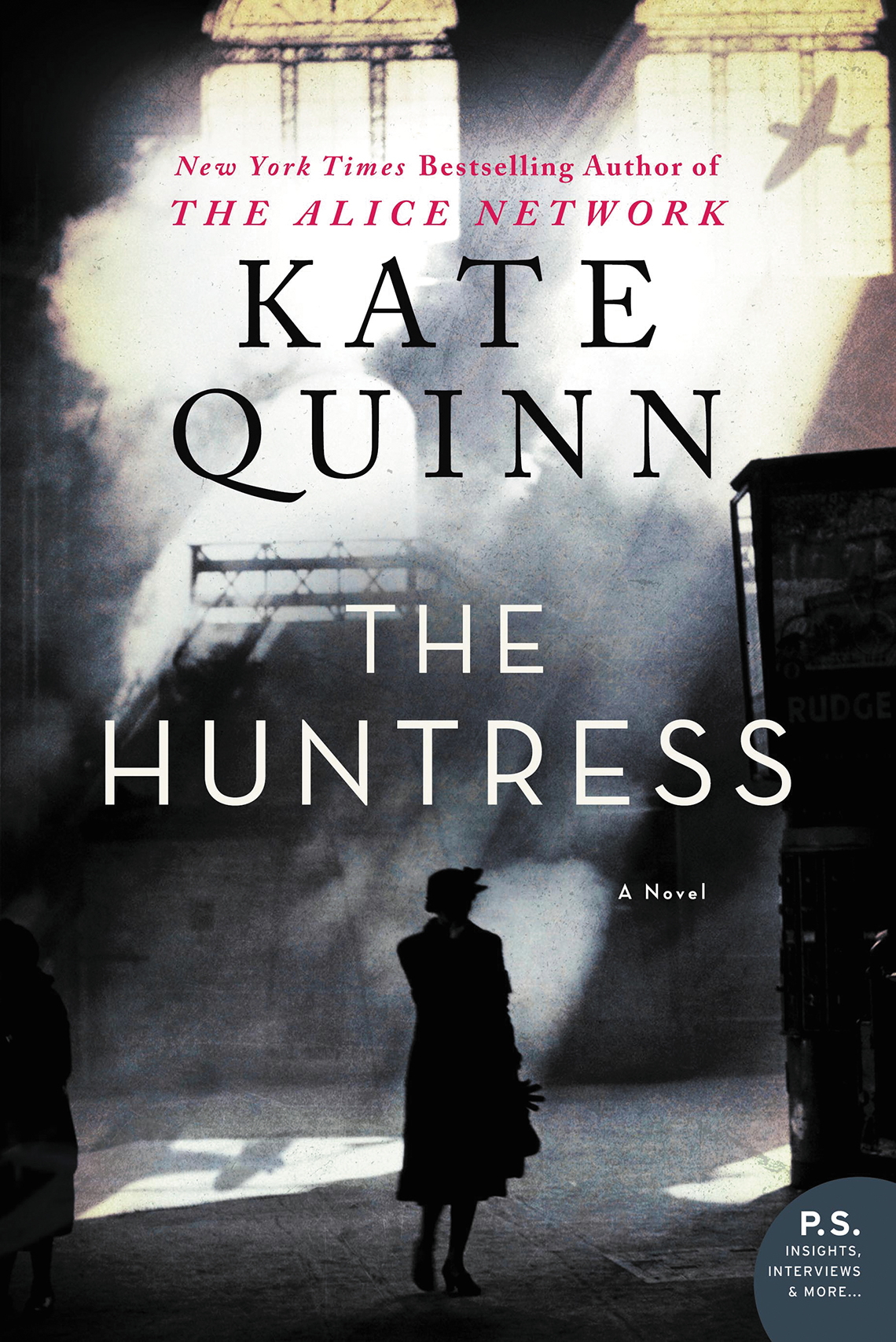 Book cover reads: New York Times Bestselling Author of the Alice Network, Kate Quinn, The Huntress