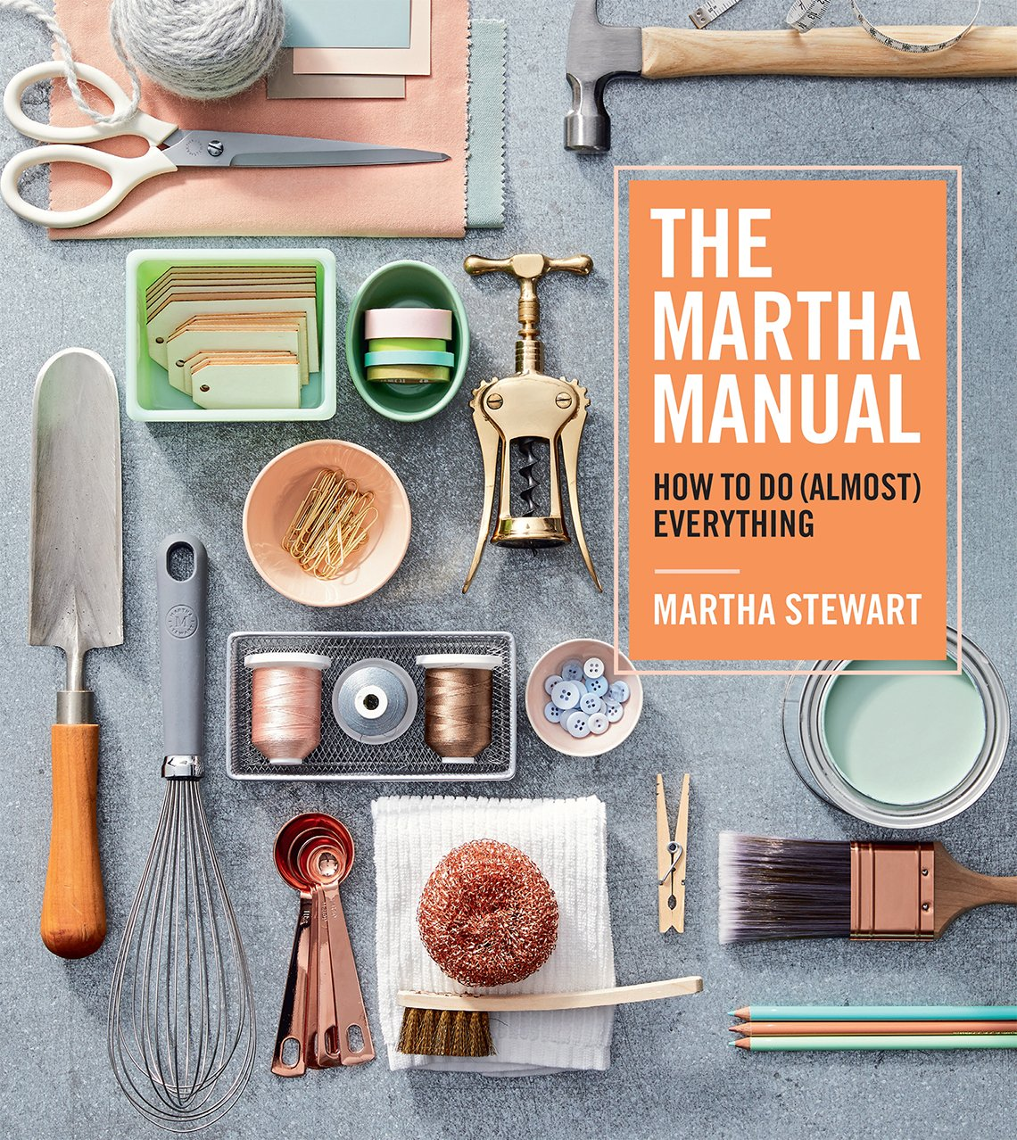 Book cover reads: The Martha Manual: How to Do (Almost) Everything, Martha Stewart