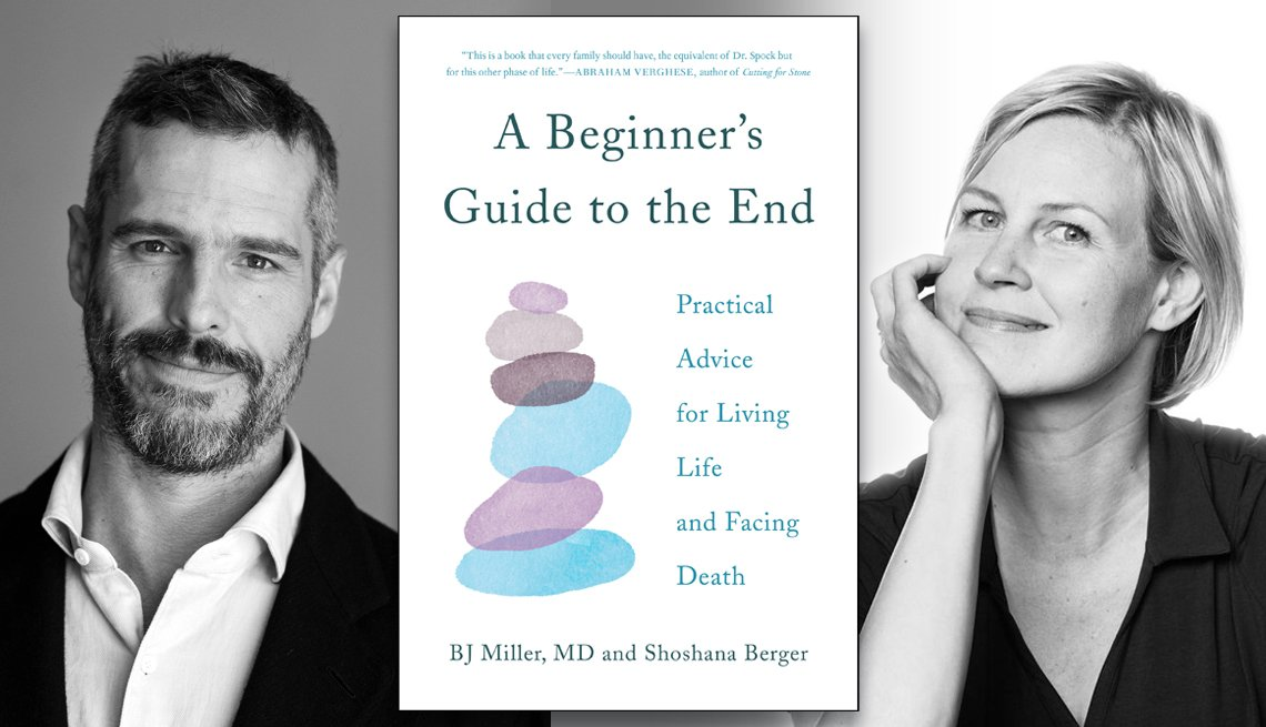 A Beginner's Guide to the End book cover with authors BJ Miller MD and Shoshana Berger