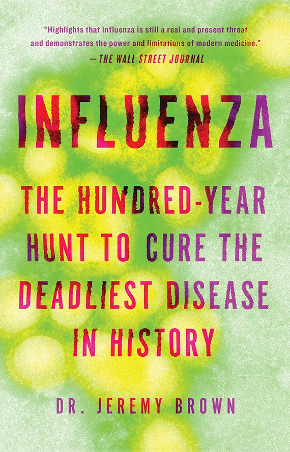 Influenza: The Hundred-Year Hunt to Cure the Deadliest Disease in History - book cover