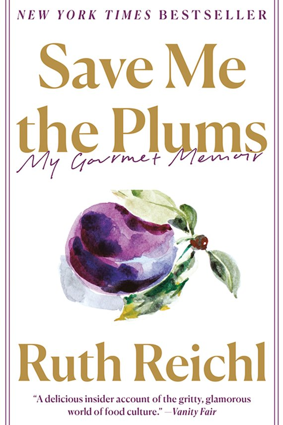 Save Me the Plums, Ruth Reichl book cover