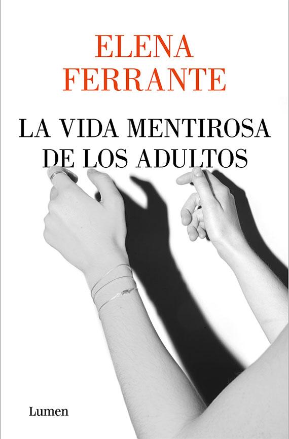 Portada de La vida mentirosa de los adultos, de Elena Ferrante.
