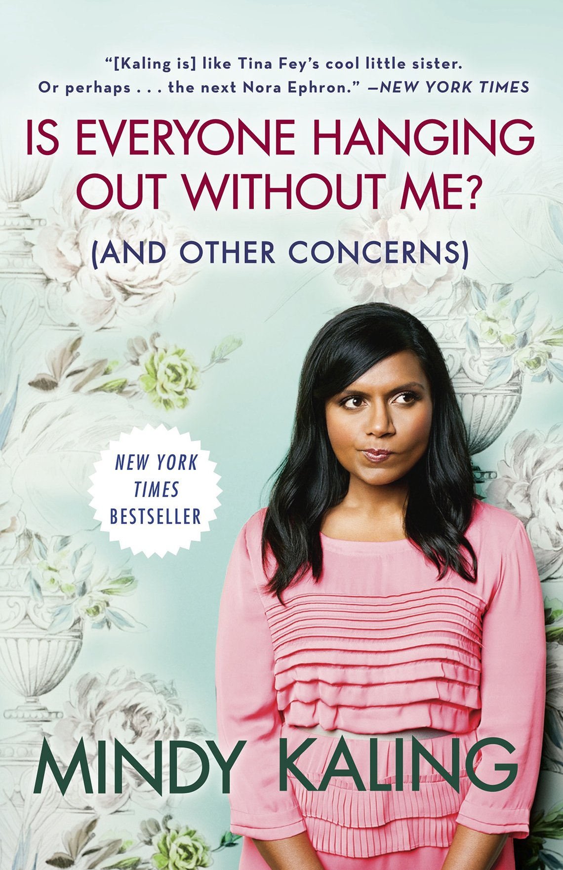 is everyone hanging out without me and other concerns book by mindy kailng