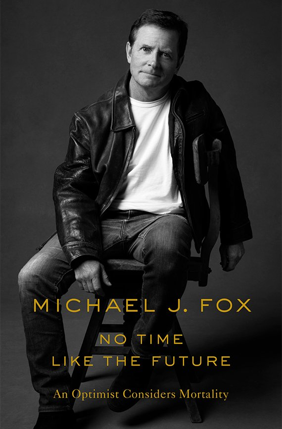 Portada del libro, Michael J. Fox. No Time Like the Future: An Optimist Considers Mortality