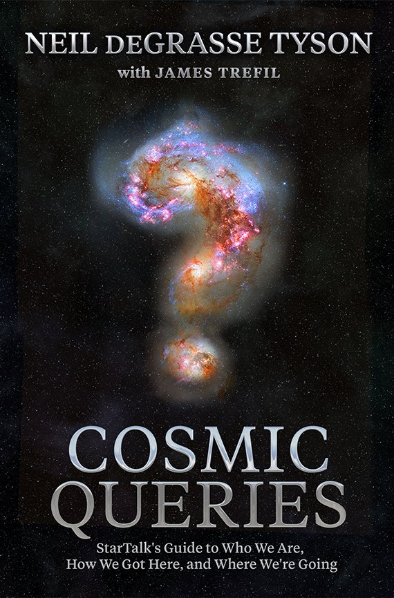 Portada del libro, Cosmic Queries, StarTalk's Guide to Who We Are, How We Got Here, and Where We're Going