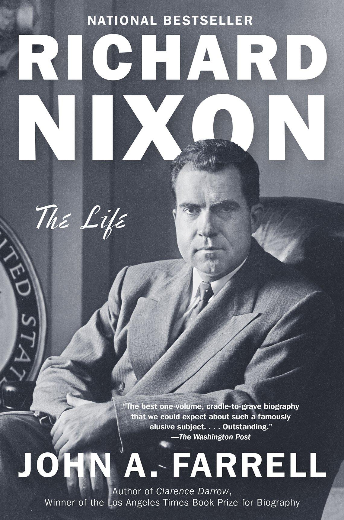 richard nixon the life book by john a farrell