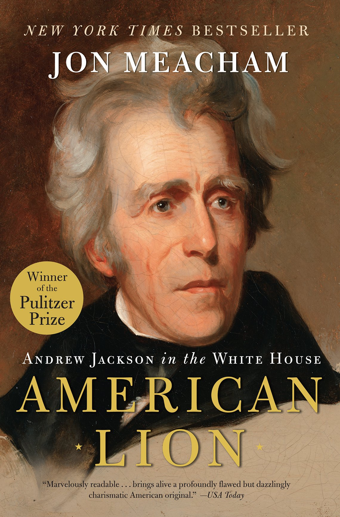 American Lion, Andrew Jackson in the White House, por Ron Meacham.