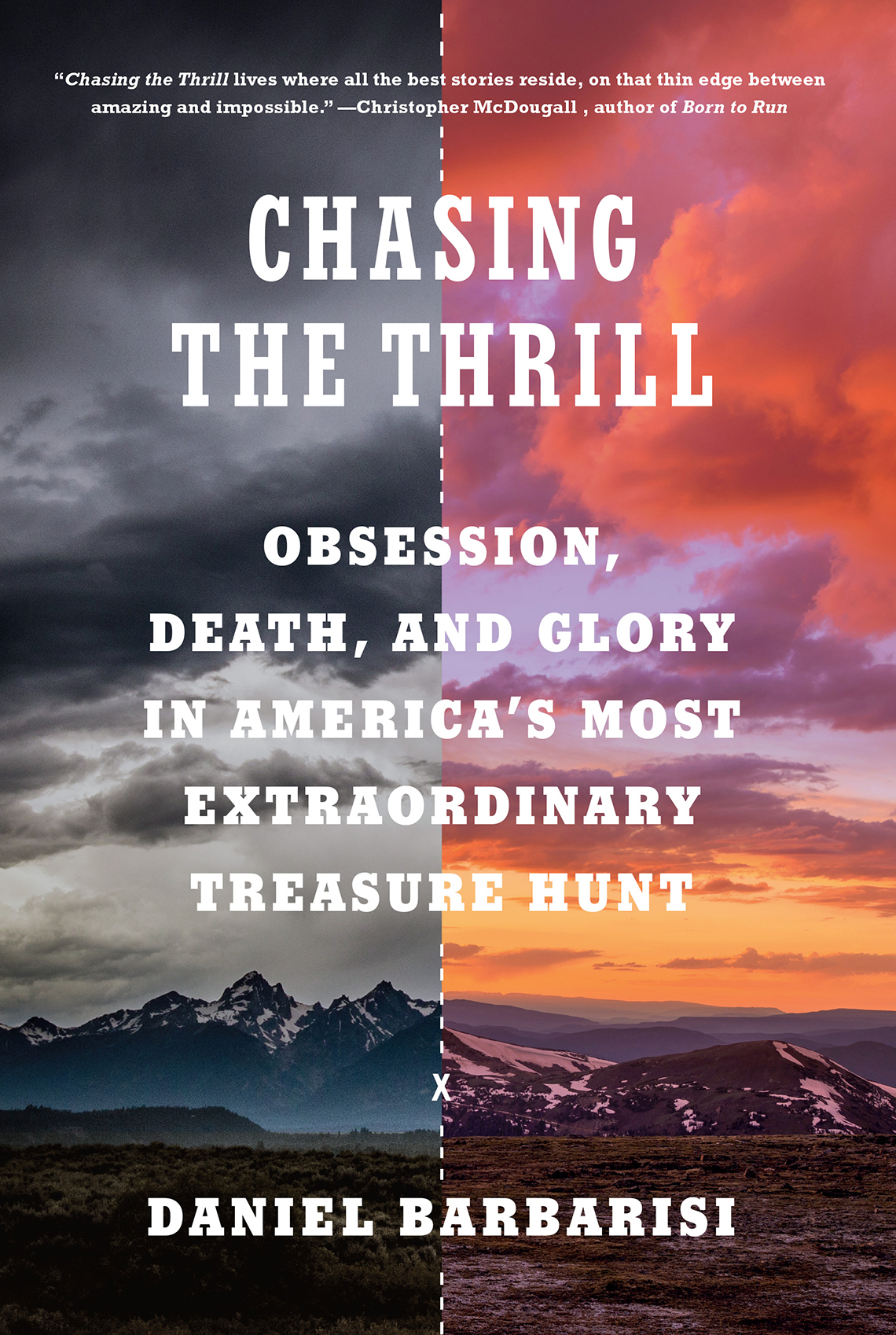 chasing the thrill obsession death and glory in americas most extraordinary treasure hunt by daniel barbarisi