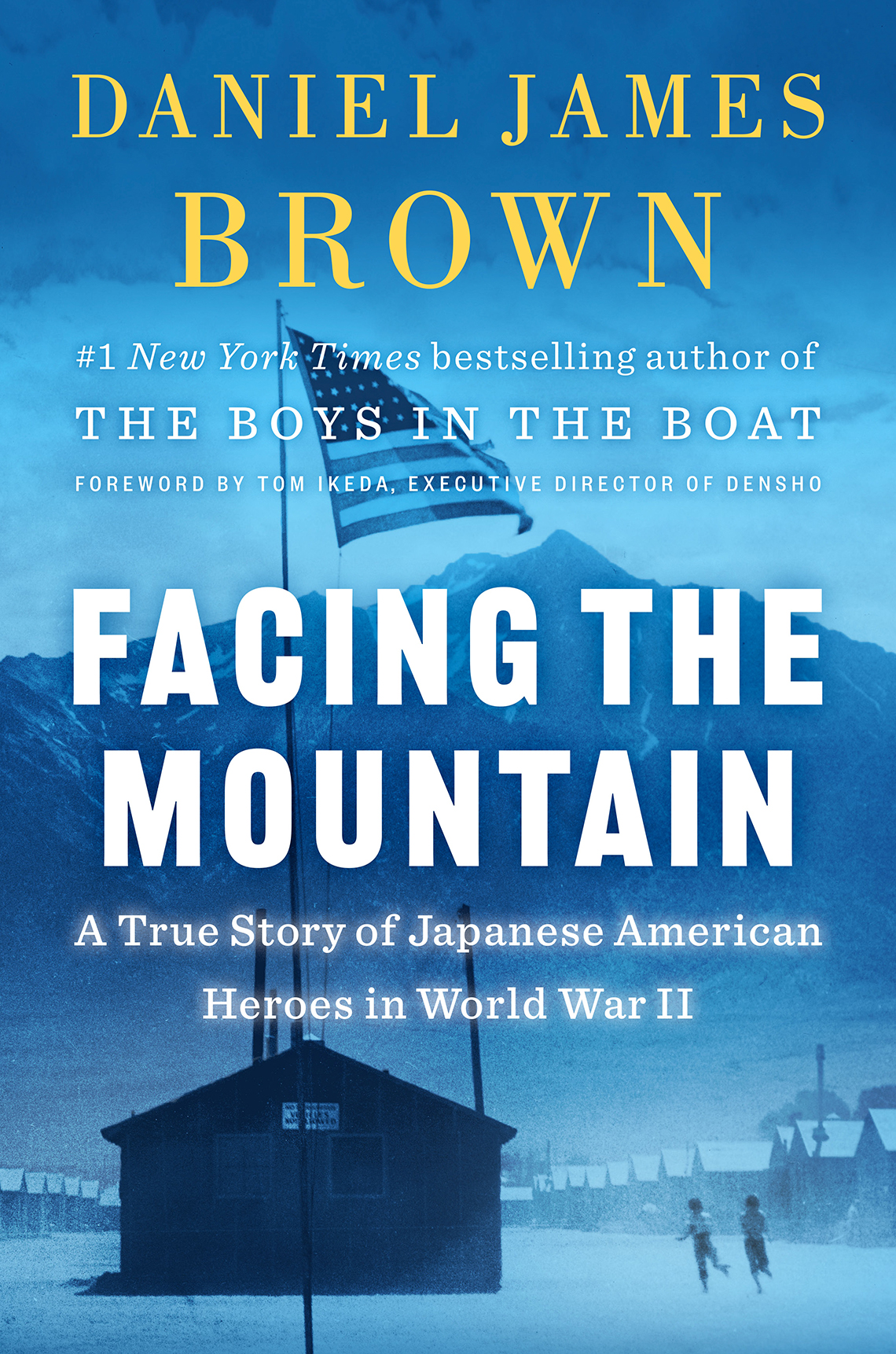 facing the mountain a true story of japanese american heroes in world war two by daniel james brown