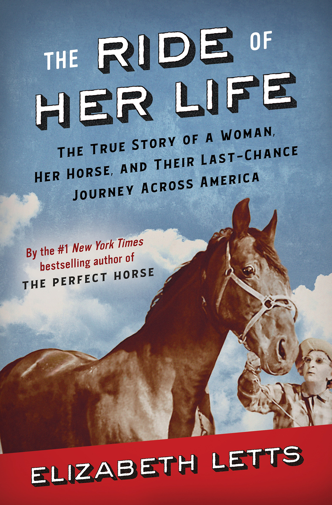 the ride of her life the true story of a woman her horse and their last chance journey across america by elizabeth letts