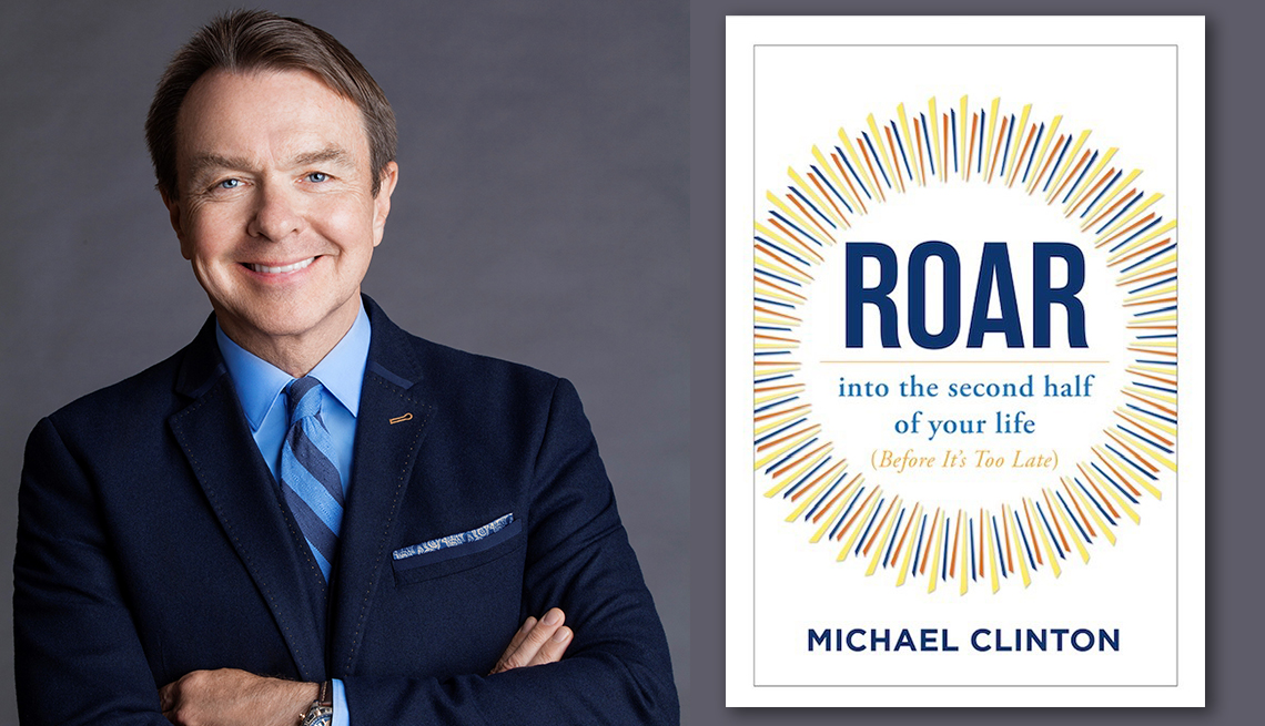 author michael clinton and his new book roar into the second half of your life